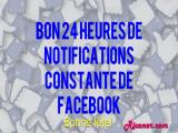 Bon 24 heures de notifications constante de facebook. Bonne fête