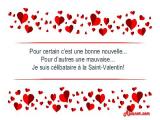 Pour certain c'est une bonne nouvelle... Pour d'autres une mauvaise… Je suis célibataire à la Saint-Valentin!