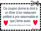 Ce coupon donne le droit à un dîner à ton restaurant préféré à prix raisonnable et que j'aime aussi.