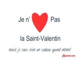 Je n'aime pas la Saint-Valentin, mais je veux bien un cadeau quand même!